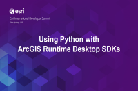DS2014: Using Python With ArcGIS Runtime Desktop SDKs