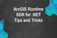 DevSummit 2016: ArcGIS Runtime SDK for .NET: Tips and Tricks