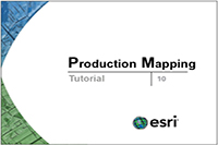 Esri Production Mapping 10 Tutorial - Product Library