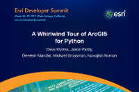 A Whirlwind Tour of ArcGIS for Python (DS 2012)