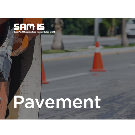 Smart Asset Management and Inventory System - Pavement (SAM IS )