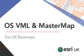 OS VML and MasterMap Basemap - Esri UK Premium Data