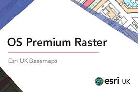 OS Premium Rasters Basemap - Esri UK Premium Data
