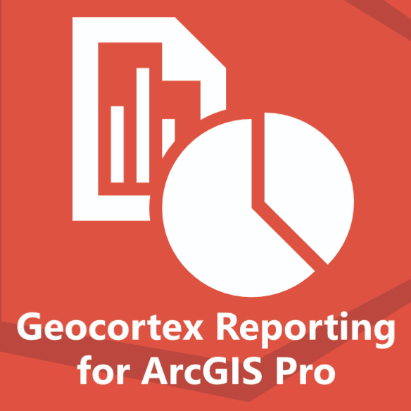 Geocortex Reporting for ArcGIS Pro