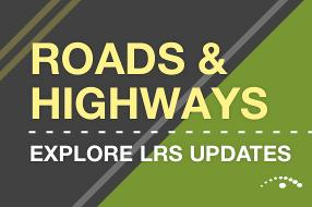 Explore LRS Updates for Esri's Roads and Highways