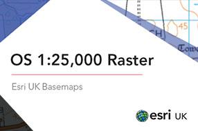 OS 1:25,000 Raster Basemap - Esri UK Premium Data